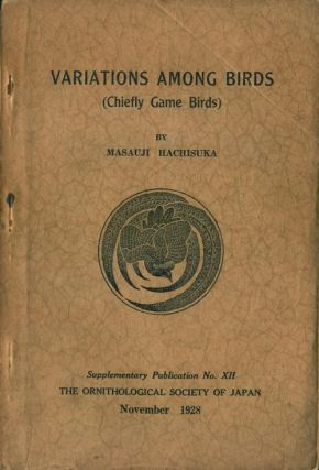 Variations among birds (chiefly game birds). Masauji Hachisuka