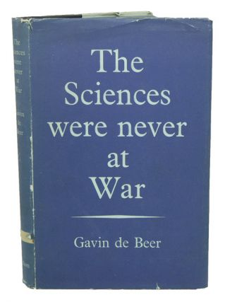 The sciences were never at war. Gavin de Beer