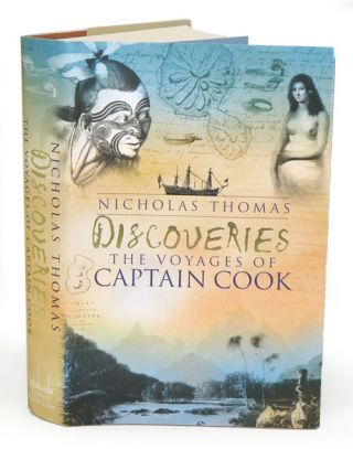 Discoveries: the voyages of Captian Cook. Nicholas Thomas