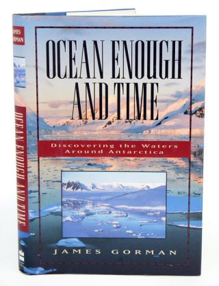 Ocean enough and time: discovering the waters around Antarctica. James Gorman