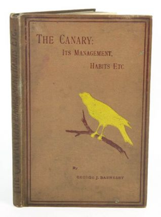 The canary: its management, habits, breeding and training with directions for preparing...