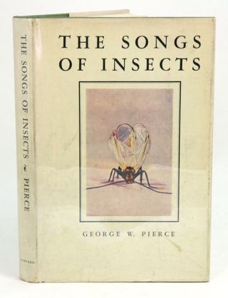 The songs of insects: with related material on the production, propagation, detection, and...