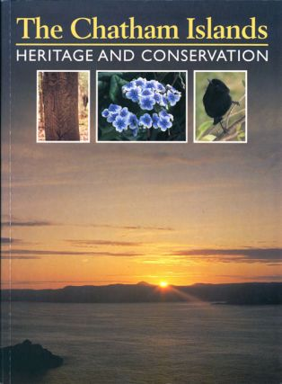The Chatham Islands: heritage and conservation. Te Miria Kate Wills-Johnson.