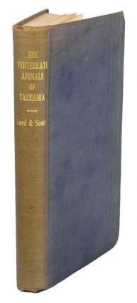 A synopsis of the vertebrate animals of Tasmania. Clive E. Lord, H. H. Scott.