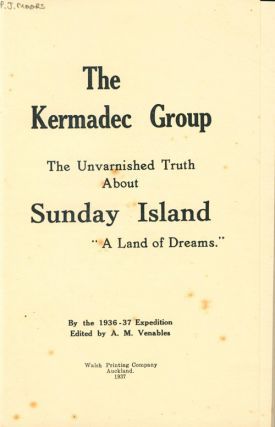 """The Kermadec group: the unvarnished truth about Sunday Island. """"A land of dreams""""."""