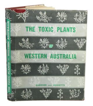 The toxic plants of Western Australia. C. A. Gardner, H. W. Bennetts