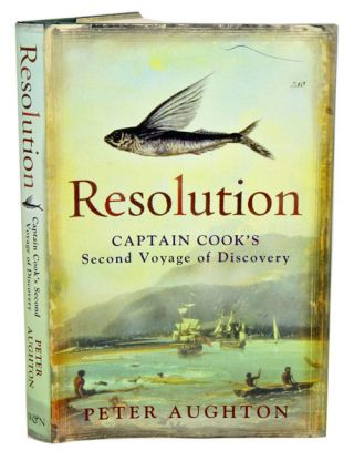 Resolution: the story of Captain Cook's second voyage of discovery. Peter Aughton