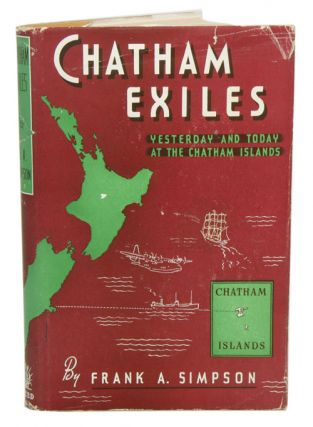 Chatham exiles: yesterday and today at the Chatham Islands. Frank A. Simpson.