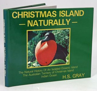 Chistmas Island naturally: the natural history of an isolated oceanic island, the Australian Territory of Christmas Island, Indian Ocean.