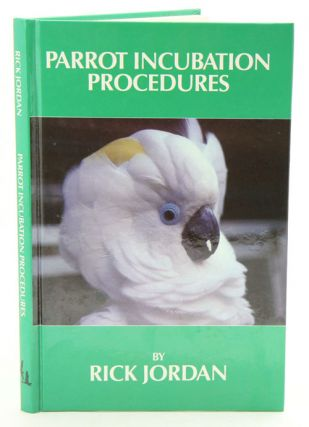 Parrot incubation procedures. Rick Jordan