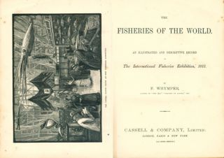 The fisheries of the world: an illustrated and descriptive record of the International Fisheries Exhibition 1833.