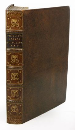 The voyage of Governor Phillip to Botany Bay, with an account of the establishment of the...