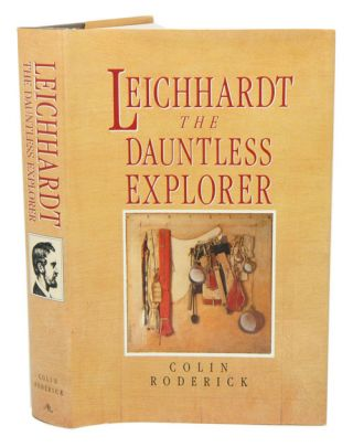 Leichhardt the dauntless explorer: with an appendix on his last and fatal journey.
