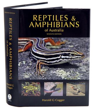 Reptiles and amphibians of Australia. Harold G. Cogger.