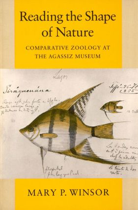 Reading the shape of nature: comparative zoology at the Agassiz Museum. Mary P. Winsor