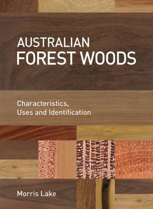 Australian forest woods: characteristics, uses and identification. Morris Lake