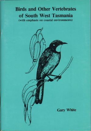 Birds and other vertebrates of south west Tasmania (with emphasis on coastal environments