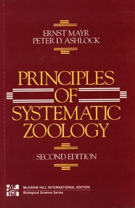 Principles of systematic zoology. Ernst Mayr, Peter D. Ashlock