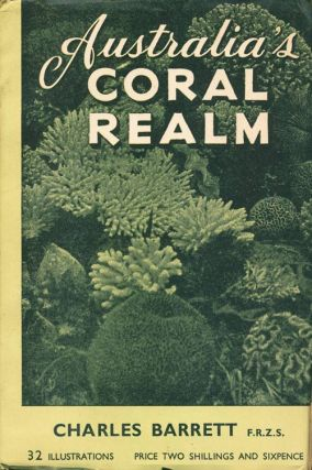 Australia's coral realm: wonders of sea, reef, and shore.