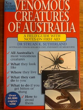 Venomous creatures of Australia: a field guide with notes on first aid. Struan K. Sutherland