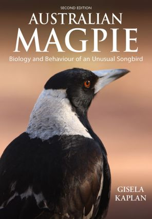Australian magpie: biology and behaviour of an unusual songbird. Gisela Kaplan