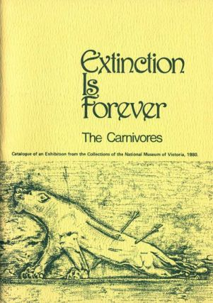 Extinction is forever: the carnivores. Joan M. Dixon