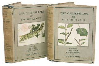 The caterpillars of British moths, including the eggs, chrysalids and food-plants [series one and two]. W Stokoe, J.