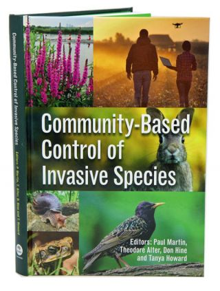 Community-based control of invasive species. Paul Martin, Don Hine, Theodore Alter, Tanya Howard