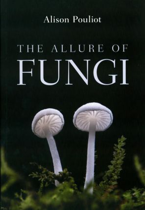 The allure of fungi. Alison Pouliot
