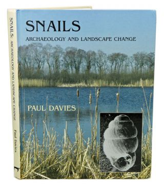Snails: archaeology and landscape change. Paul Davies