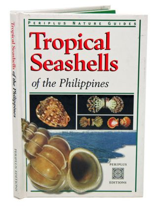 Tropical seashells of the Philippines. Mike Severns, Ruth Dyerly