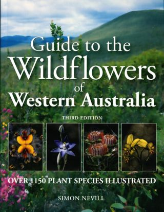Guide to the wildflowers of Western Australia. Simon Nevill, Nathan McQuoid