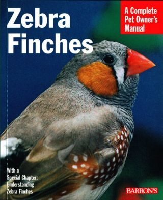 Zebra finches: everything about housing, care, nutrition, breeding, and health care. Hans-Jurgen...