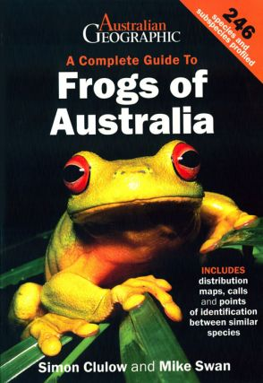 A complete guide to frogs of Australia. Simon Clulow, Mike Swan