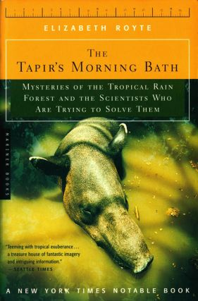 The tapir's morning bath. Elizabeth Royte