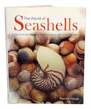 The world of seashells. Patrick Hook