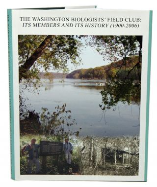 The Washington Biologists' Field Club: its members and its history (1900-2006). Matthew C. Perry