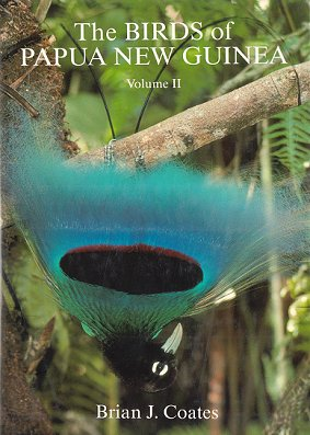The birds of Papua New Guinea, including the Bismarck Archipelago and Bougainville, volume two:...