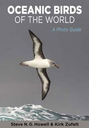Oceanic birds of the world: a photo guide. Steve N. G. Howell, Kirk Zulfelt