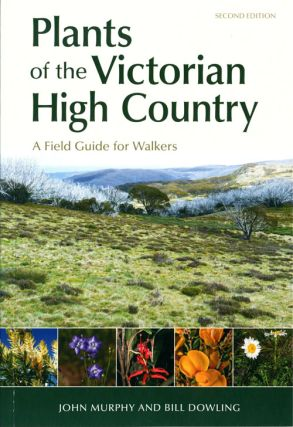 Plants of the Victorian High Country: a field guide for walkers. John Murphy, Bill Downing