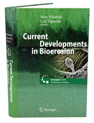 Current developments in bioerosion. Max Wisshak, Leif Tapanila