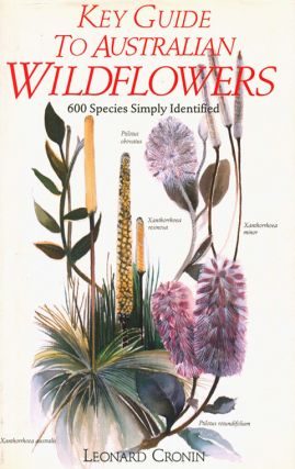 Key guide to Australian wildflowers: 600 species simply identified. Leonard Cronin