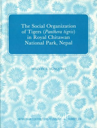 The social organisation of Tigers (Pathera tigris) in Royal Chitawan National Park. Melvin E....