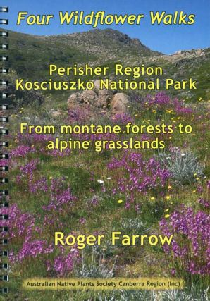 Four wildflower walks: Perisher Region Kosciuszko National Park from montane forests to alpine...