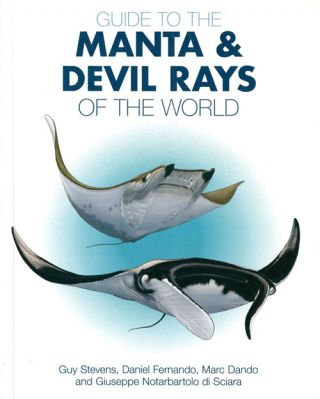 Guide to the Manta and Devil rays of the world. Guy Stevens