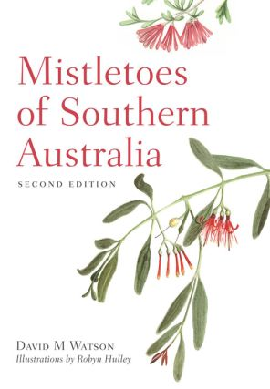 Mistletoes of southern Australia. David M. Watson
