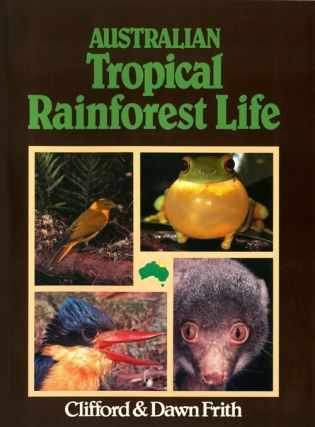 Australian tropical rainforest life. Clifford B. Frith, Dawn W