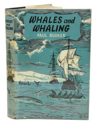Whales and wahaling. Paul Budker