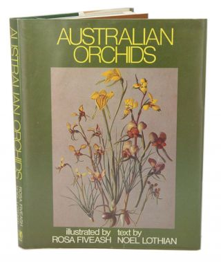 Australian orchids: a collection of paintings by Rosa Fiveash. Noel Lothian, Rosa Fiveash