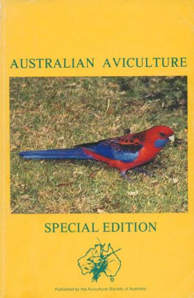 Australian Aviculture Special Edition: a selection of original articles published in Australian Aviculture over forty-two years. Graeme Hyde.